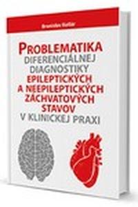 Problematika diferenciálnej diagnostiky epileptických a neepileptických záchvato