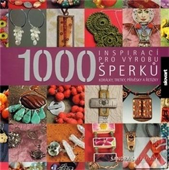 1000 inspirací pro výrobu šperků, korálky, tretky, přívěsky a řetízky