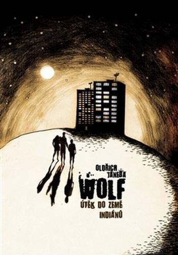 Wolf. Útěk do země indiánů