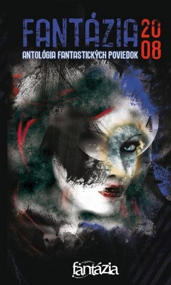 Fantázia 2008 - antológia fantastických poviedok