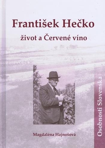 František Hečko. Život a Červené víno