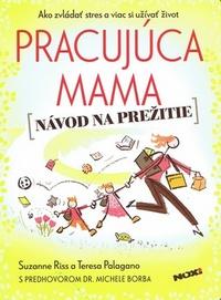 Pracujúca mama (Návod na prežitie)