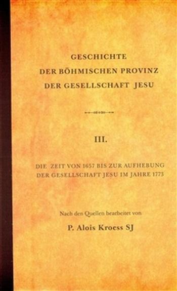 Geschichte der Böhmischen Provinz der Gesellschaft Jesu III.