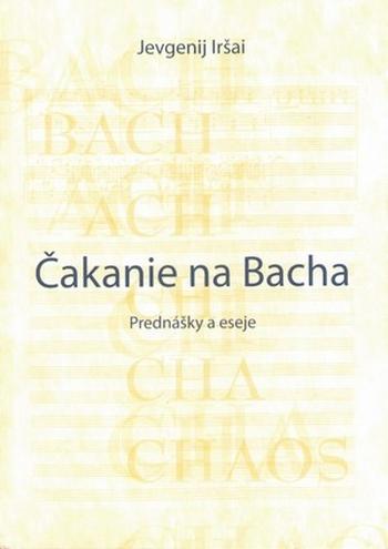 Čakanie na Bacha. Prednášky a eseje