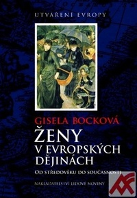 Ženy v evropských dějinách. Od středověku do současnosti