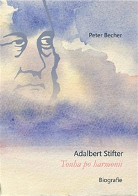 Adalbert Stifter - Touha po harmonii