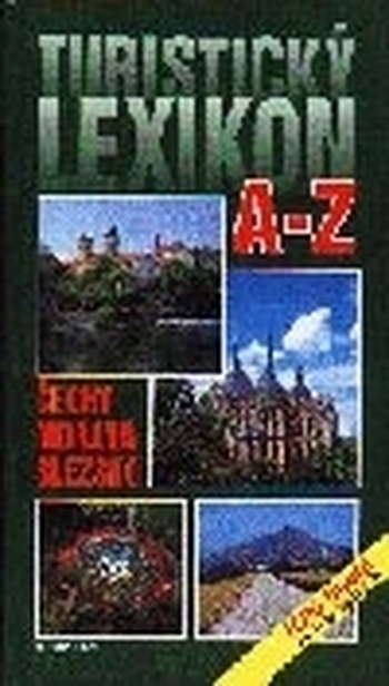 Turistický lexikon A-Z Čechy Morava Slezsko