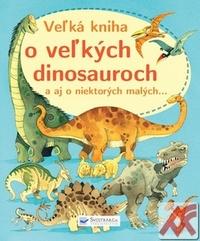 Veľká kniha o veľkých dinosauroch