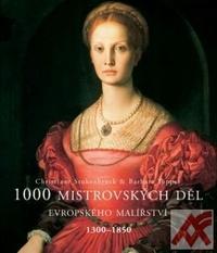 1000 mistrovských děl evropského malířství 1300 - 1850