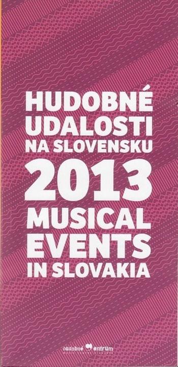 Hudobné udalosti na Slovensku 2013 / Musical Events in Slovakia 2013