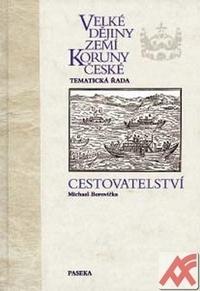 Velké dějiny zemí Koruny české - Cestovatelství