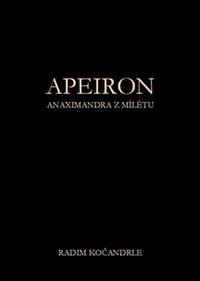 Apeiron. Anaximandra z Mílétu