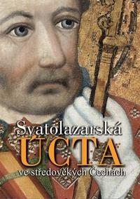 Svatolazarská úcta ve středověkých Čechách
