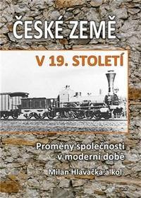 České země v 19. století. Proměny společnosti v moderní době
