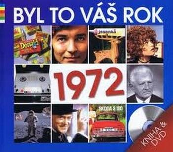 Byl to Váš rok 1972 + DVD