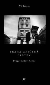 Praha zničená deštěm / Praga Caput Regni