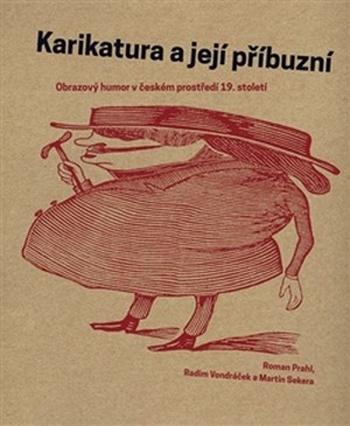 Karikatura a její příbuzní. Obrazový humor v českém prostředí 19. století