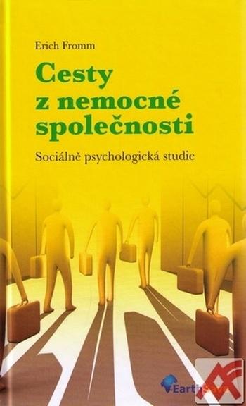 Cesty z nemocné společnosti. Sociálně psychologická studie