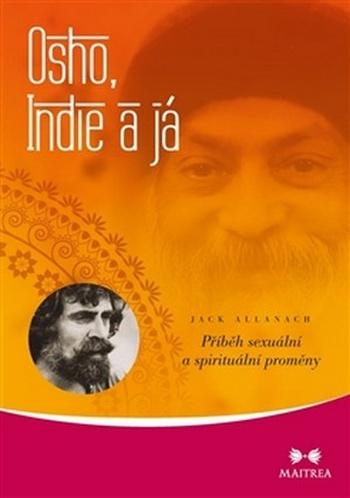 Osho, Indie a já. Příběh sexuální a spirituální proměny