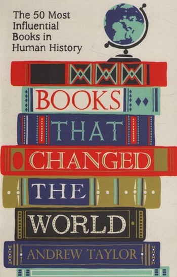 Books that Changed the World. The 50 Most Influential Books in Human History
