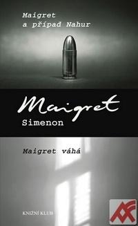 Maigret a případ Nahur. Maigret váhá