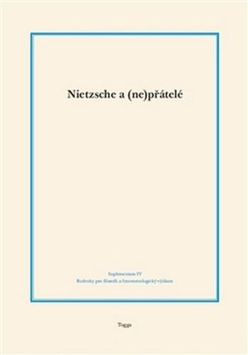 Nietzsche a (ne)přátelé