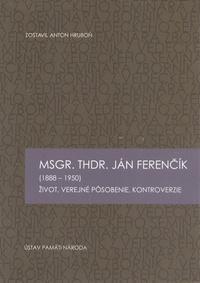 Msgr. Thdr. Ján Ferenčík (1888-1950)