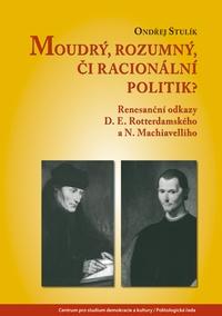 Moudrý, rozumný, či racionální politik?