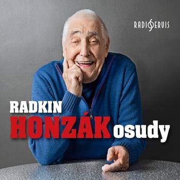 Radkin Honzák - Osudy