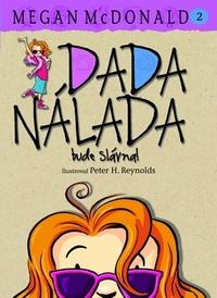 Dada Nálada bude slávna!