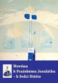 Novéna k Pražskému Jezulátku - k Srdci Dítěte