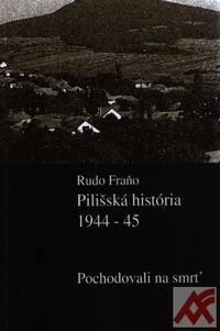 Pilišská história 1944-45. Pochodovali na smrť.