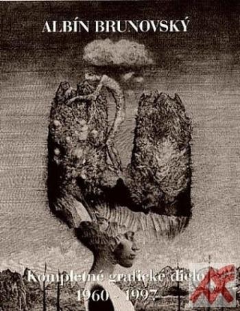 Albín Brunovský. Kompletné grafické dielo 1960-1997