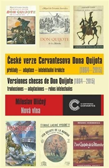 České verze Cervantesova Dona Quijota (1864 - 2015) / Versiones checas de Don...