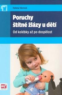 Poruchy štítné žlázy u dětí. Od kolébky až po dospělost