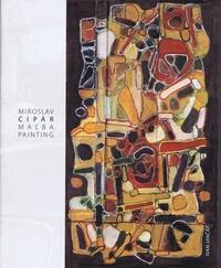 Miroslav Cipár - Maľba / Painting