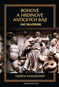 Bohové a hrdinové antických bájí. Encyklopedie