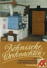 Böhmische Weihnachten und Weihnachtstraditionen in der Böhmischen Küche