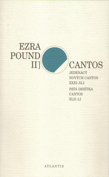 Cantos II. Jedenáct nových Cantos XXXI-XLI. Pátá desítka Cantos XLII-LI