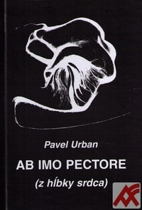 AB IMO PECTORE (z hĺbky srdca)