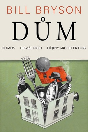 Dům. Domov, domácnost, dějiny architektury