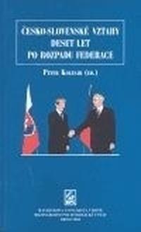 Česko-slovenské vztahy deset let po rozpadu federace