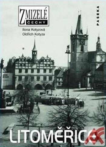 Litoměřice - Zmizelé Čechy