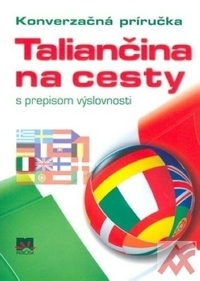 Taliančina na cesty s prepisom výslovnosti - Konverzačná príručka
