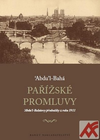 Pařížské promluvy. Abdu'l-Baháovy přednášky z roku 1911