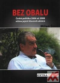Bez obalu. Česká politika 2006 až 2008 očima jejích hlavních aktérů