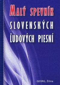 Malý spevník slovenských ľudových piesní. Zostavený podľa J. Geryka