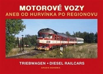 Motorové vozy aneb od Hurvínka po Regionovu / Triebwagen / Diesel Railcars