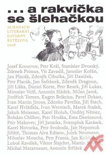 ...a rakvička se šlehačkou. Almanach literární kavárny Řetězová