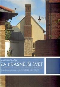 Za krásnější svět. Tradicionalismus v architektuře 20. a 21. století